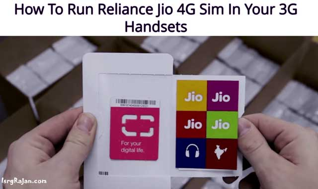 How To Run Reliance Jio 4G Sim In Your 3G Handsets