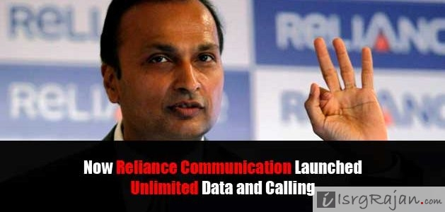Now Reliance Communication Launched Unlimited Data and Calling