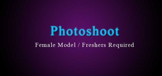 Female Model / Freshers Required for Photoshoot