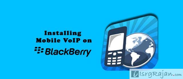 How to Install Mobile VoIP app on BlackBerry Z10, Z3 and Z30?