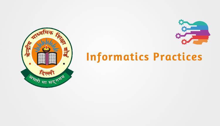 CBSE Informatics Practices