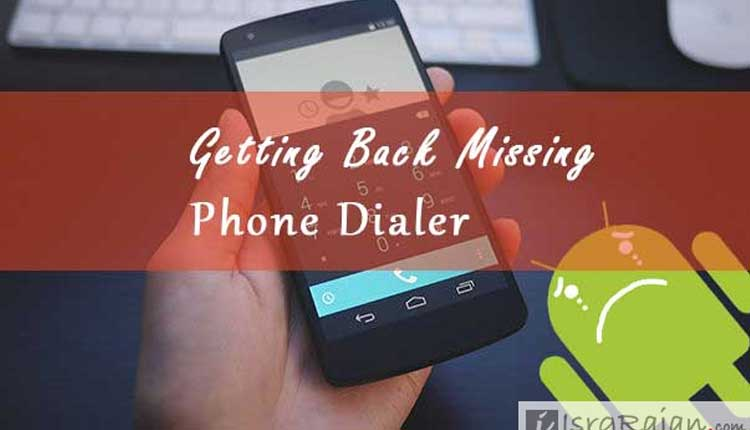 How to Restore Missing, Removed or Deleted Dialer? - Isrg KB