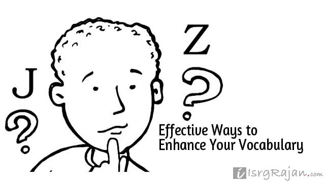 Simple and Effective Ways to Enhance your Vocabulary