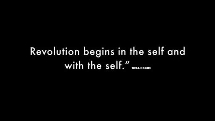 Revolution begins in the self and with the self