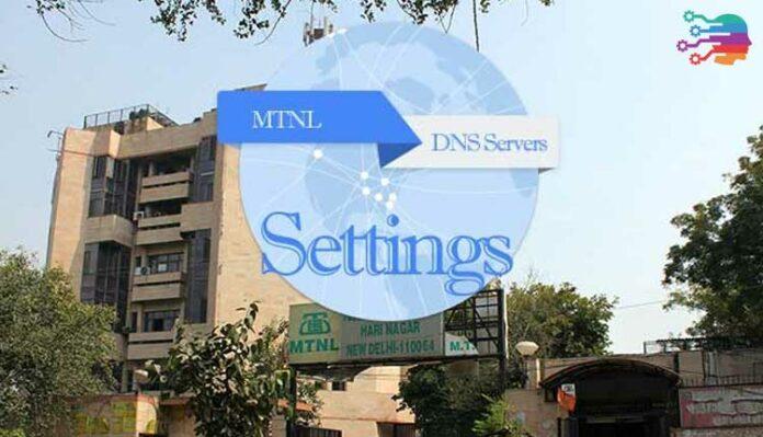 MTNL DNS Settings
