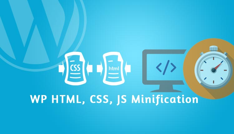 Minify HTML, CSS And JavaScript In WordPress