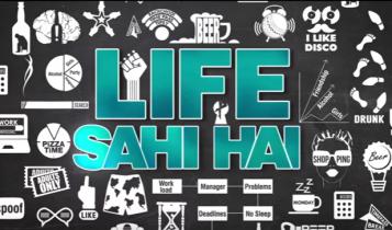 LIFE SAHI HAI