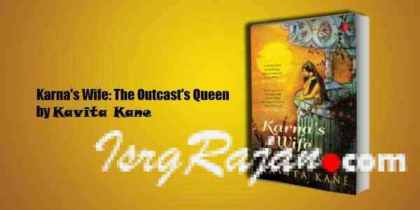 Karna's Wife: The Outcast's Queen by Kavita Kane