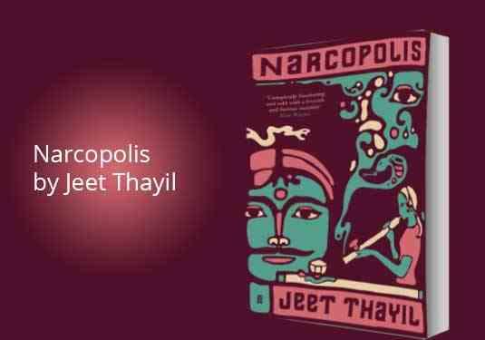 Narcopolis by Jeet Thayil