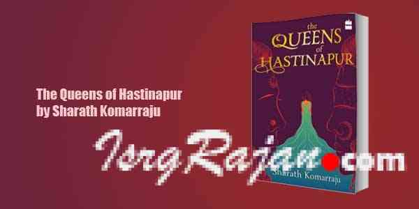 The Queens of Hastinapur by Sharath Komarraju