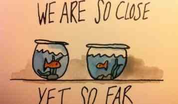 We are so close yet so far, love quote