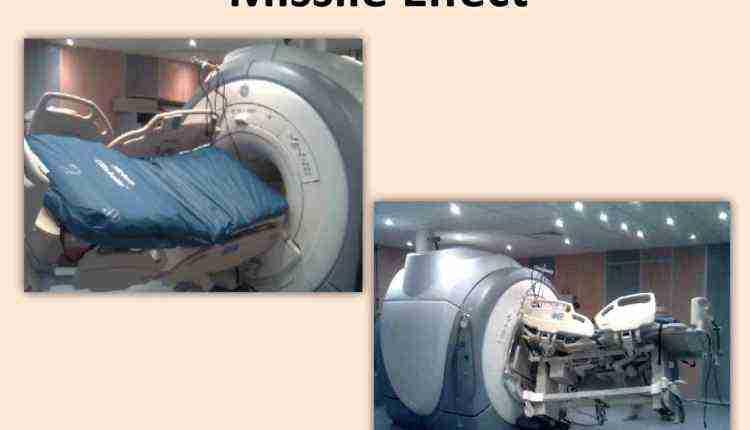 MRI Machine Missile Effect