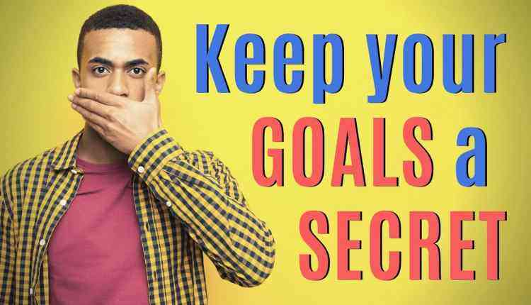 keep your goals a secret