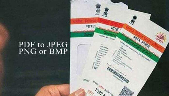 Aadhar Pdf To Jpg, Png Or Bmp