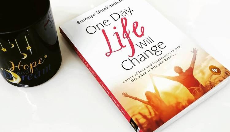 One Day Life Will Change, Saranya Umakanthan, Indian Author, Book